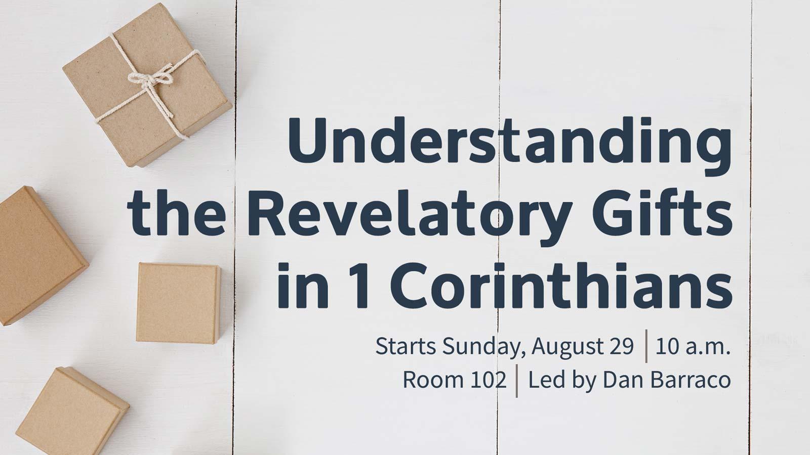 Understanding the Revelatory Gifts in 1 Corinthians Class