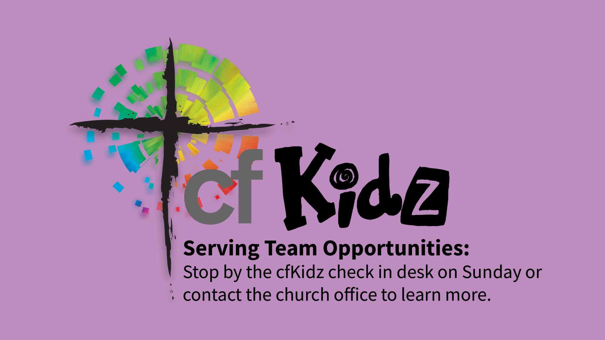 cfKidz Ministry Serving Opportunities